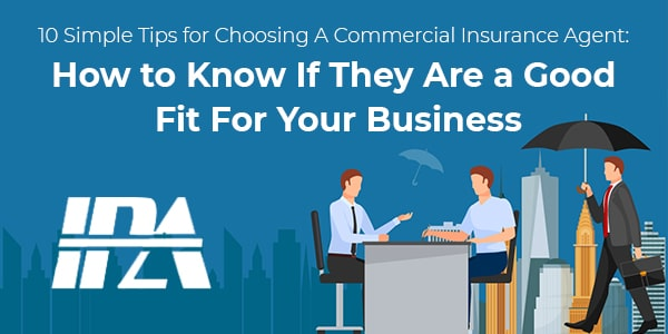 10 SIMPLE TIPS FOR CHOOSING A COMMERCIAL INSURANCE AGENT