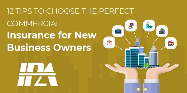 2 TIPS TO CHOOSE THE PERFECT COMMERCIAL Insurance for New Business Owners