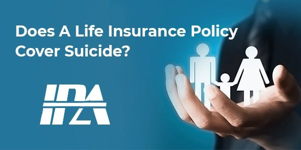 Does Life Insurance Policy Cover Suicide