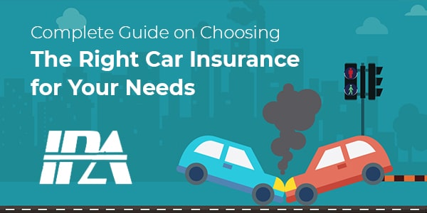 COMPLETE GUIDE ON CHOOSING The Right Car Insurance for Your Needs