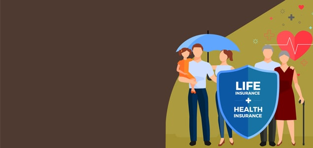 Why you need health and life insurance