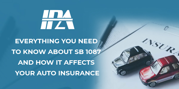 Everything You Need To Know About SB 1087 and How It Affects Your Auto Insurance