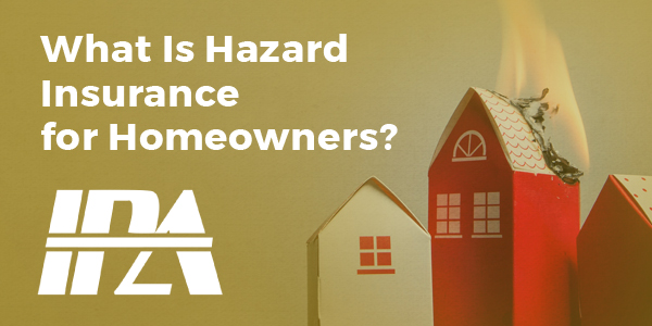 What Is Hazard Insurance for Homeowners
