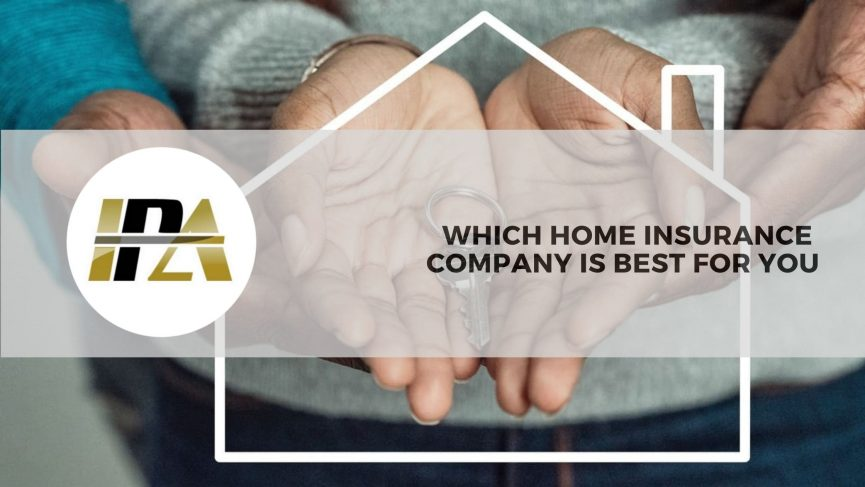 Which home insurance company is best for you