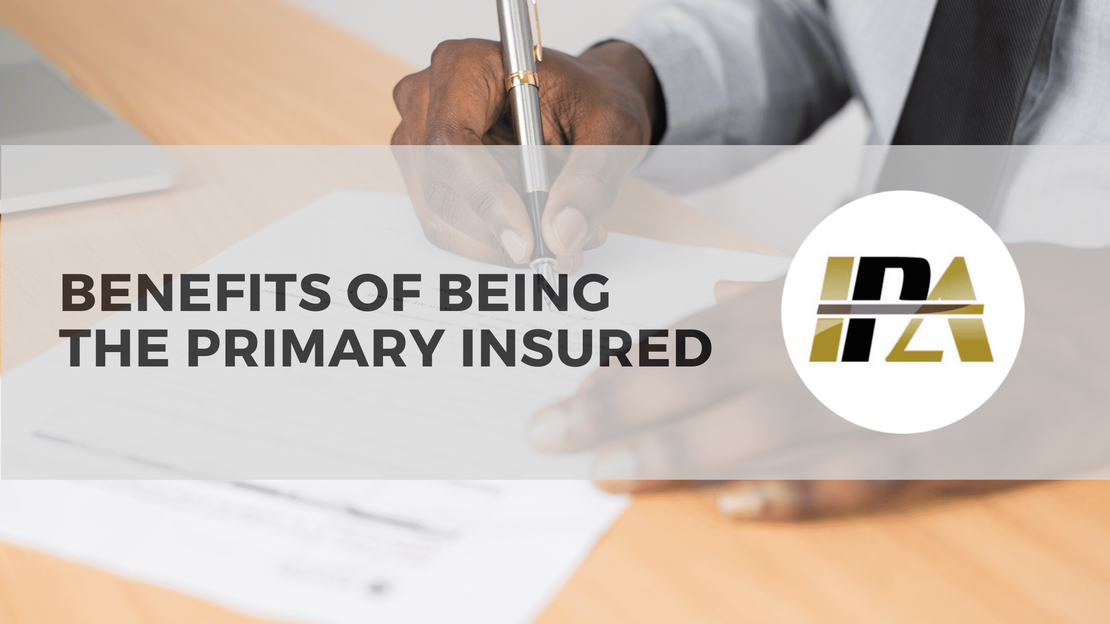 Benefits of Being the Primary Insured